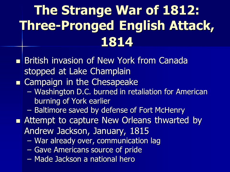 The Strange War of 1812: Three-Pronged English Attack, 1814