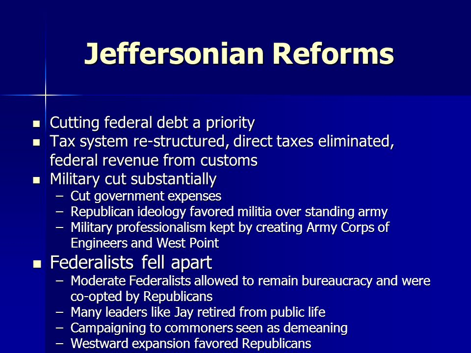 Jeffersonian Reforms Federalists fell apart