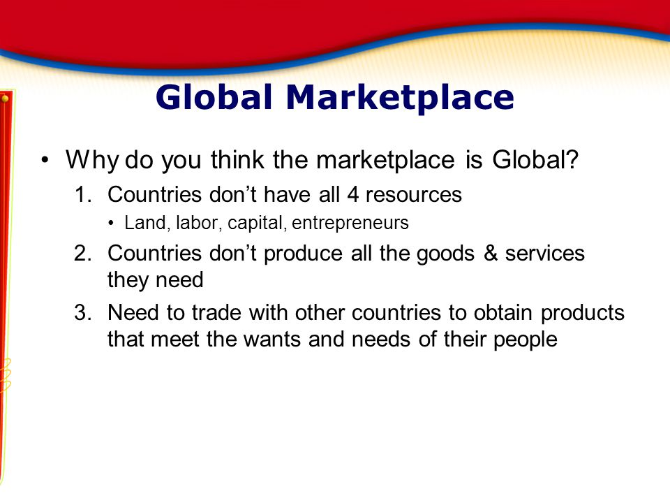 Global Marketplace Why do you think the marketplace is Global