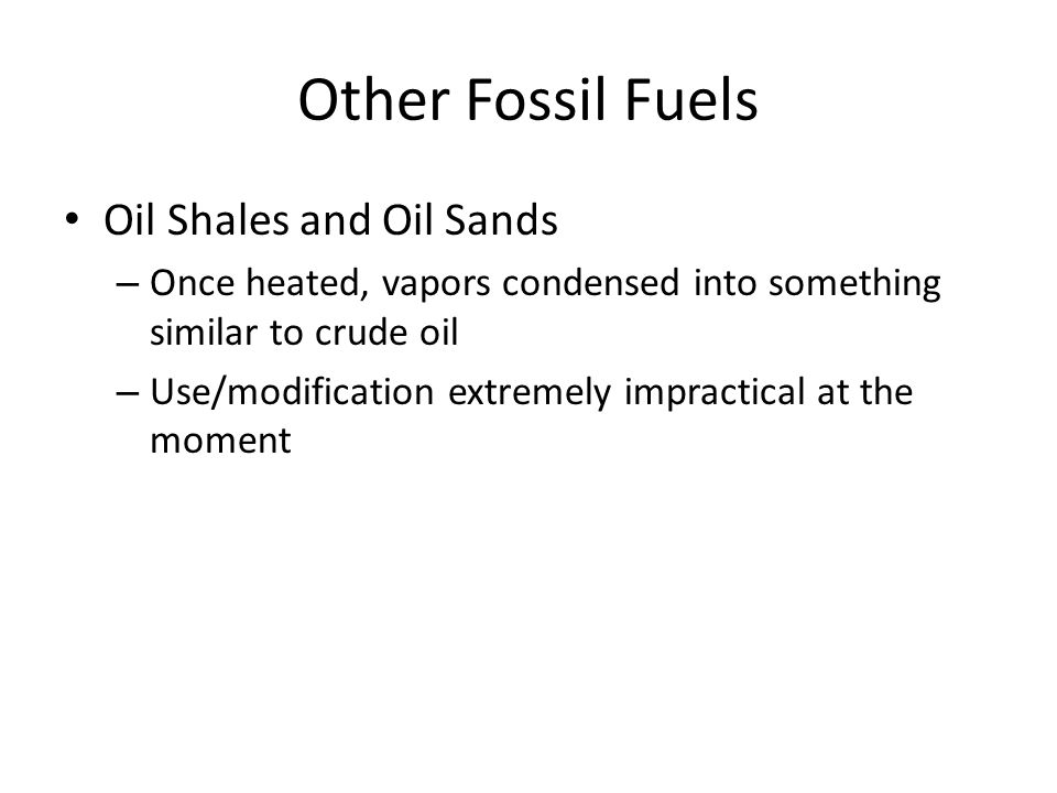 Other Fossil Fuels Oil Shales and Oil Sands