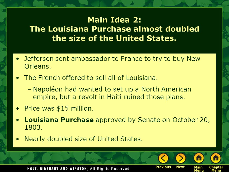 Main Idea 2: The Louisiana Purchase almost doubled the size of the United States.
