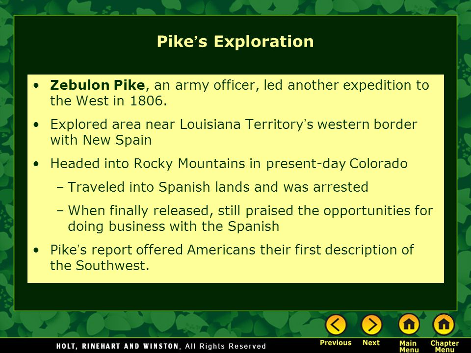 Pike's Exploration Zebulon Pike, an army officer, led another expedition to the West in 1806.