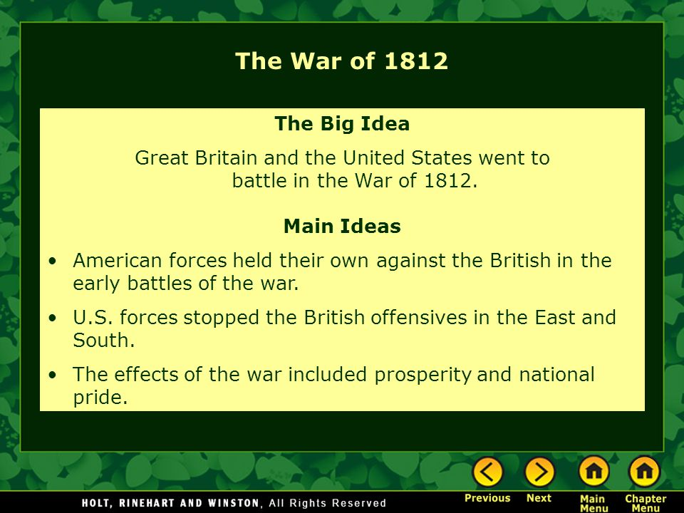 Great Britain and the United States went to battle in the War of 1812.