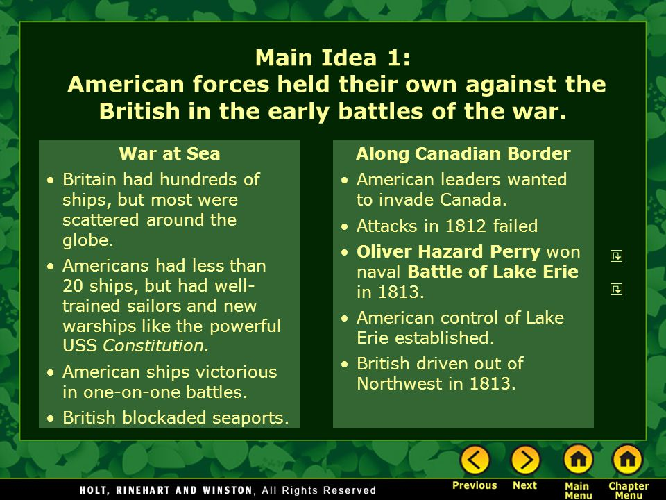 Main Idea 1: American forces held their own against the British in the early battles of the war.