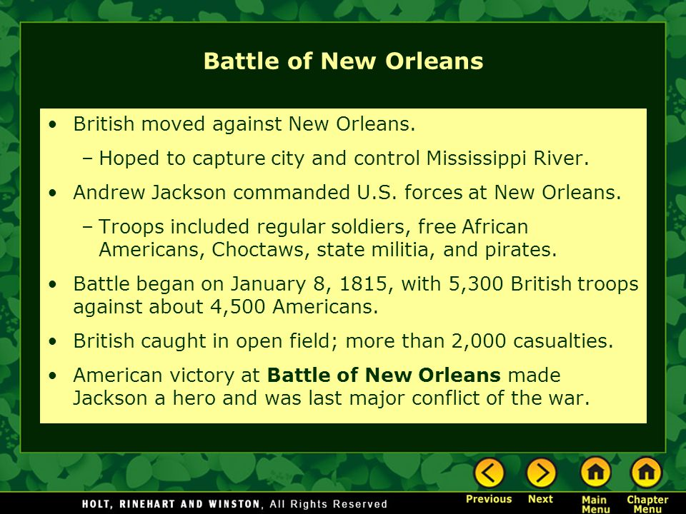 Battle of New Orleans British moved against New Orleans.