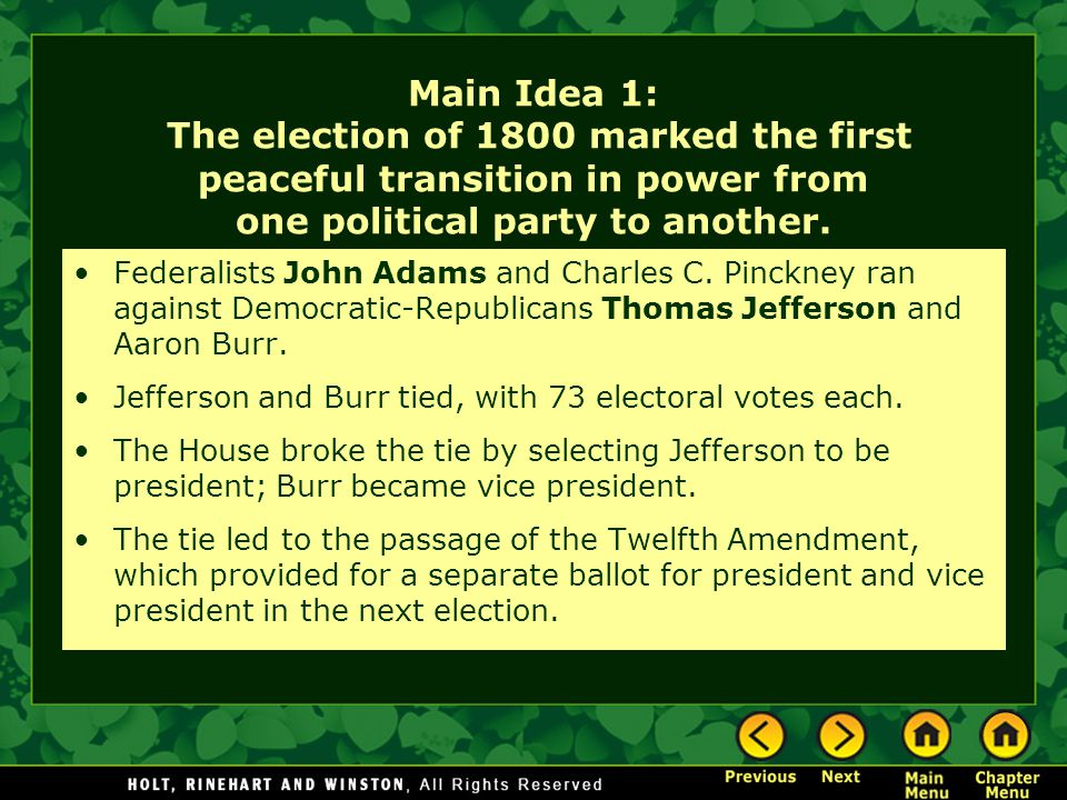 Main Idea 1: The election of 1800 marked the first peaceful transition in power from one political party to another.