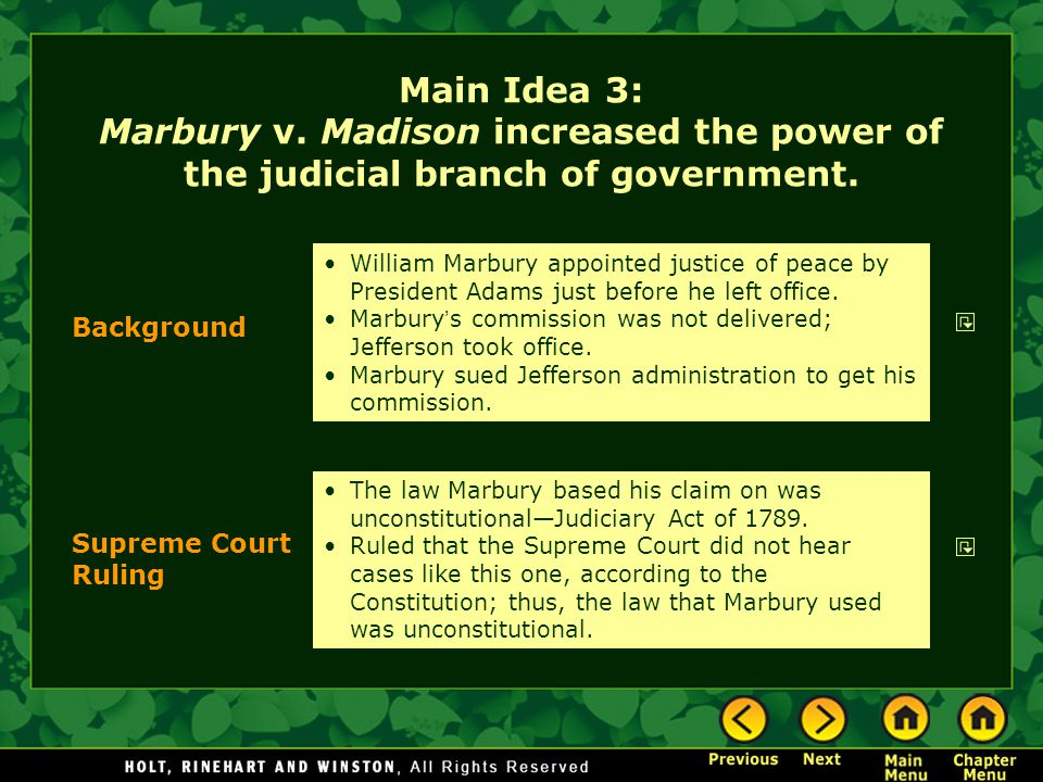 Main Idea 3: Marbury v. Madison increased the power of the judicial branch of government.