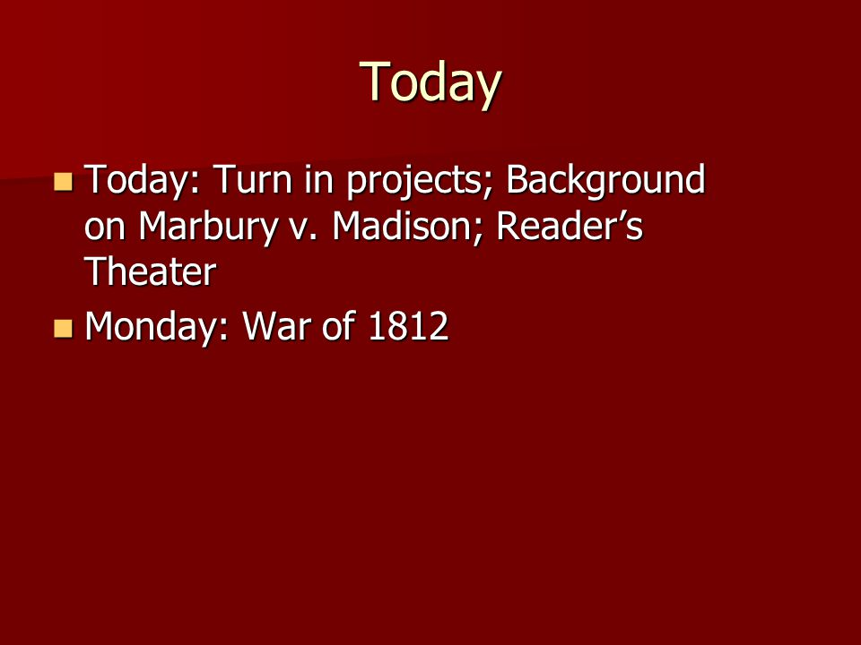 Today Today: Turn in projects; Background on Marbury v.