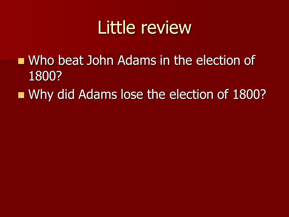 Little review Who beat John Adams in the election of 1800
