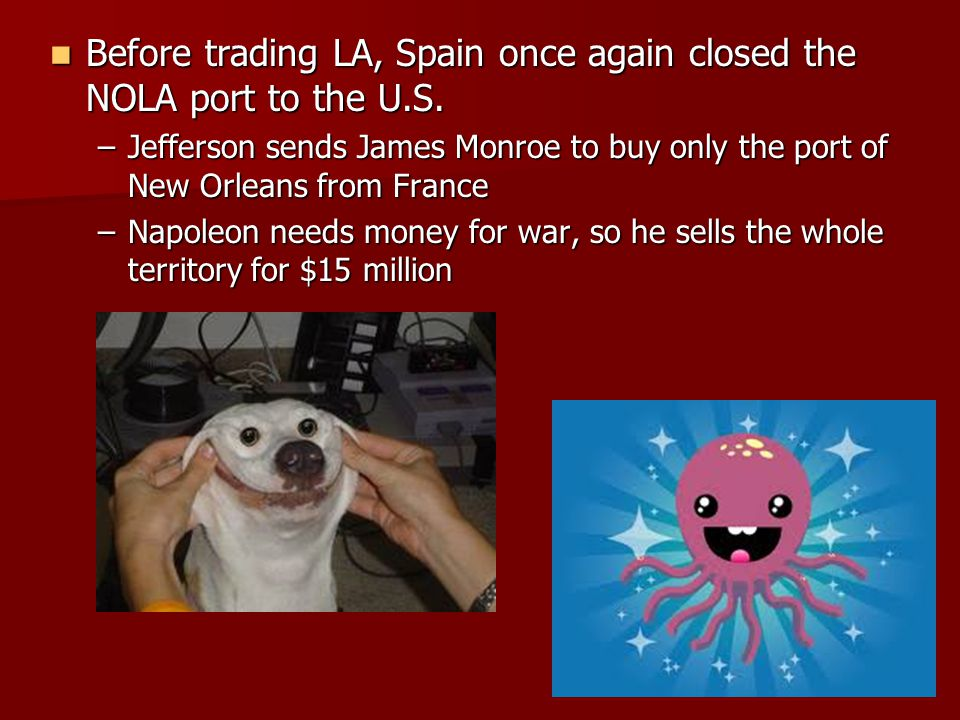 Before trading LA, Spain once again closed the NOLA port to the U.S.