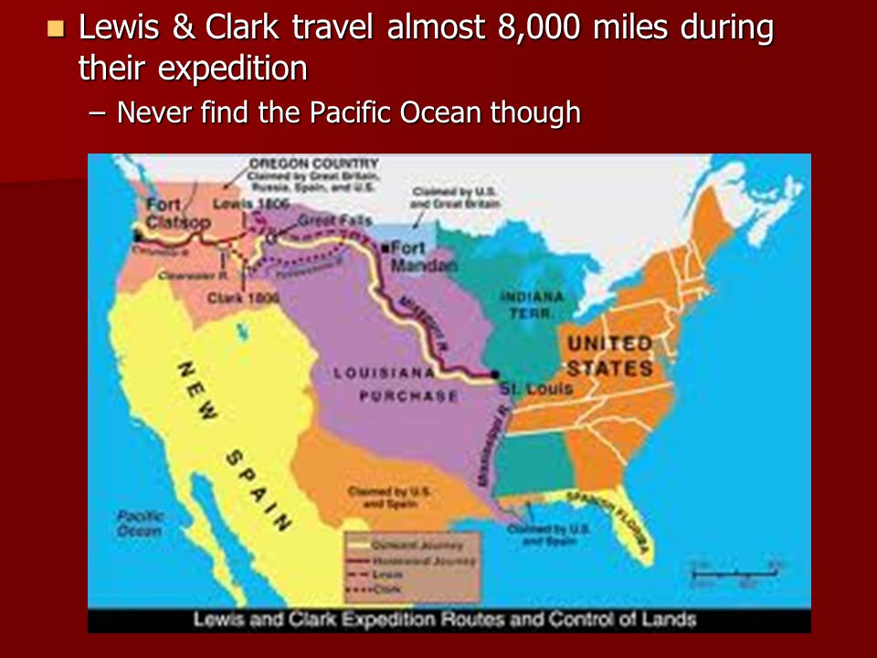 Lewis & Clark travel almost 8,000 miles during their expedition