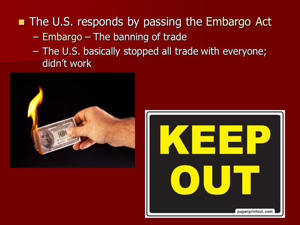 The U.S. responds by passing the Embargo Act