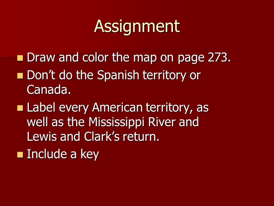 Assignment Draw and color the map on page 273.