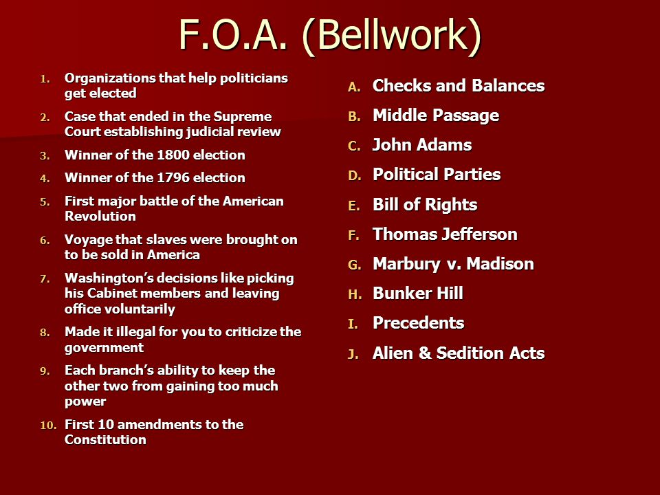 F.O.A. (Bellwork) Checks and Balances Middle Passage John Adams