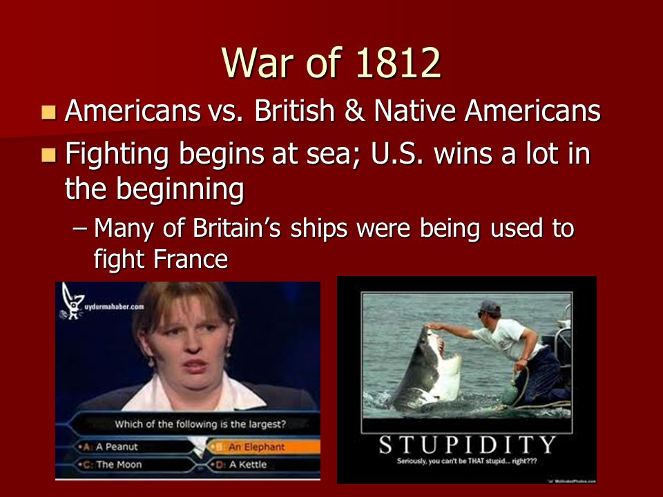 War of 1812 Americans vs. British & Native Americans