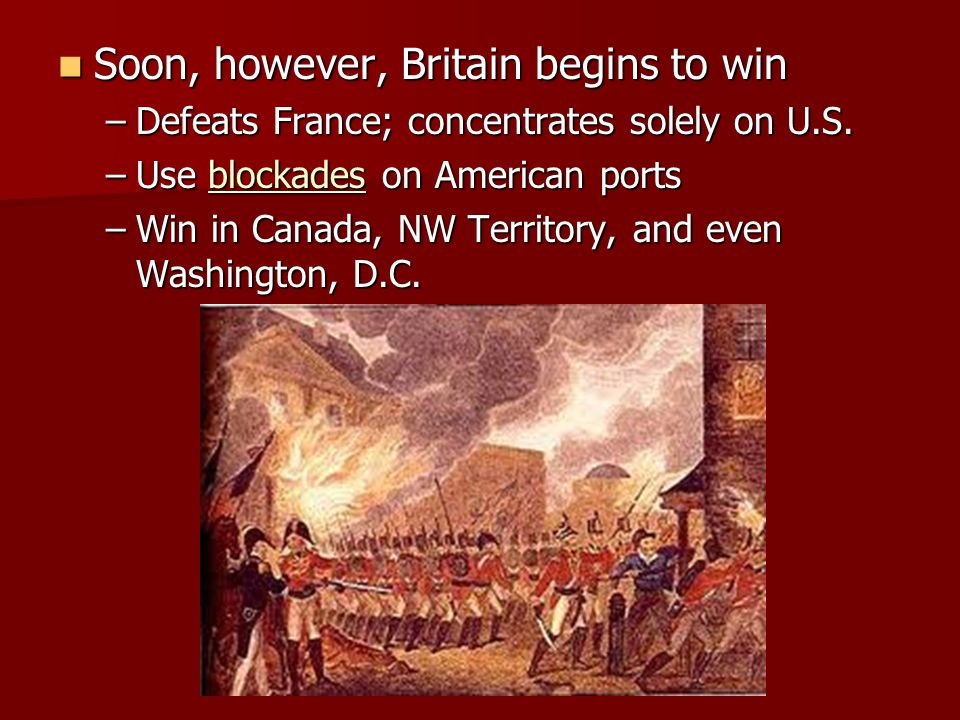 Soon, however, Britain begins to win
