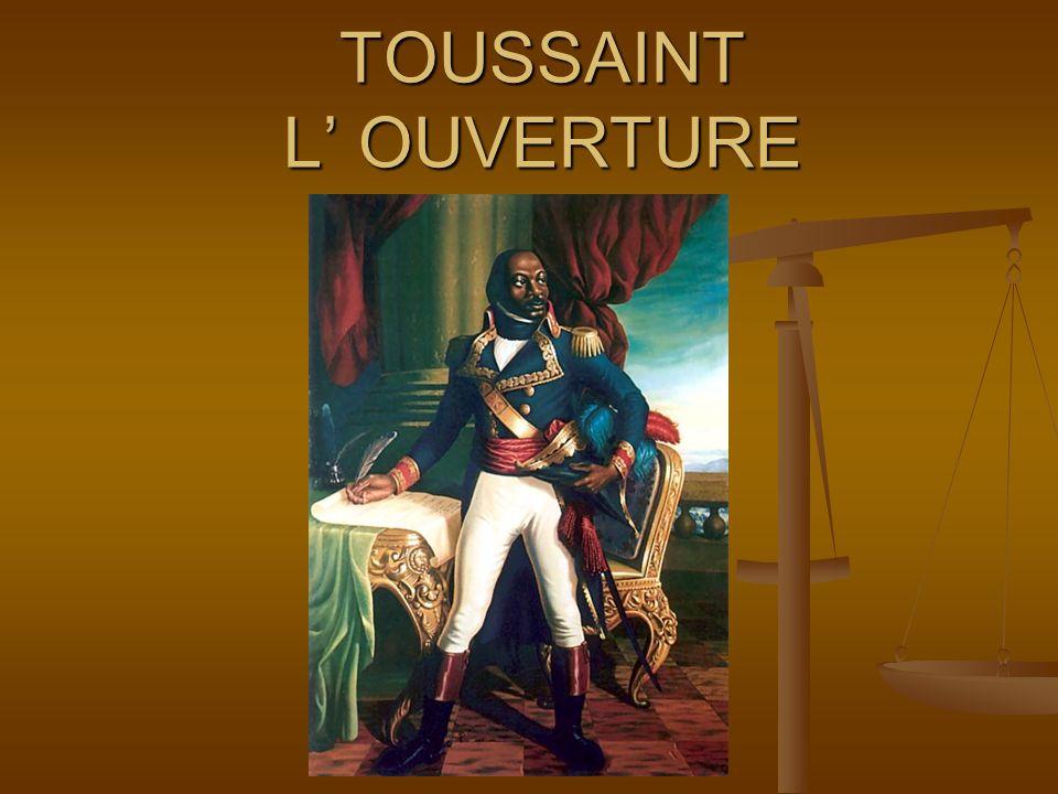 TOUSSAINT L' OUVERTURE