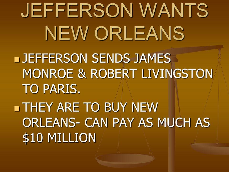 JEFFERSON WANTS NEW ORLEANS
