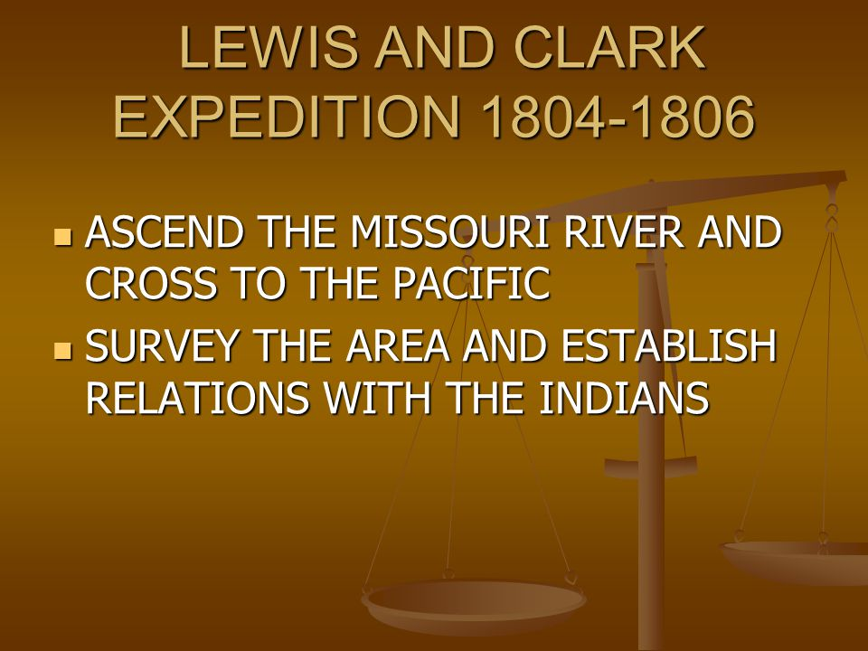 LEWIS AND CLARK EXPEDITION 1804-1806