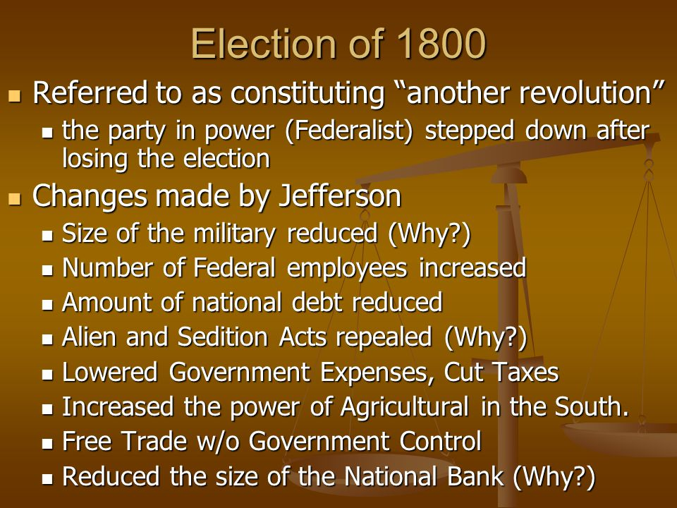 Election of 1800 Referred to as constituting another revolution