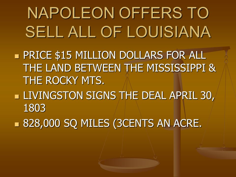 NAPOLEON OFFERS TO SELL ALL OF LOUISIANA