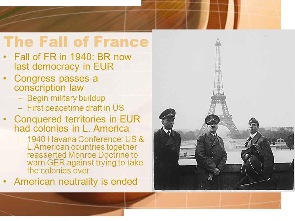 The Fall of France Fall of FR in 1940: BR now last democracy in EUR