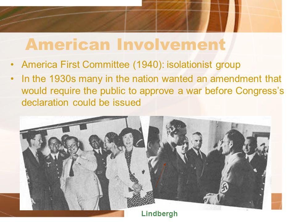 American Involvement America First Committee (1940): isolationist group.