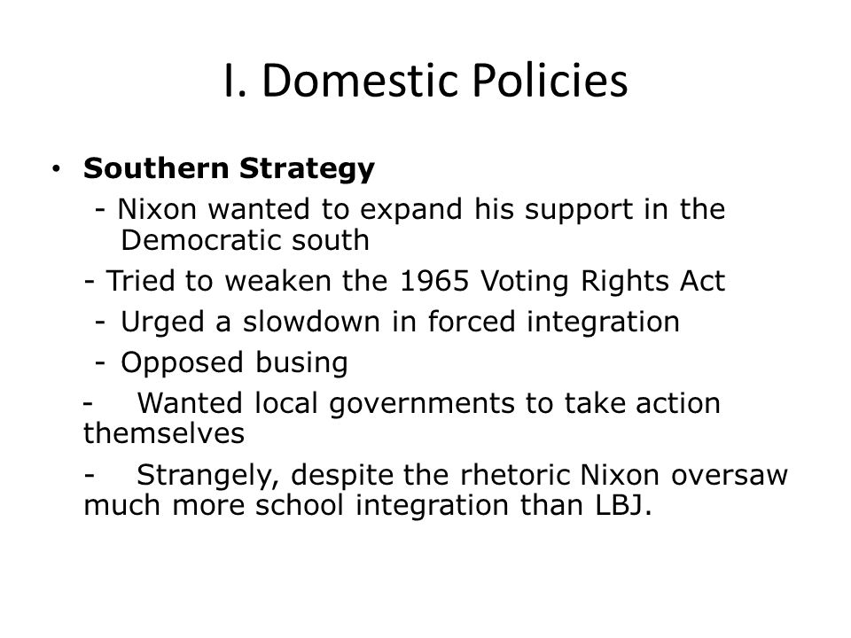 I. Domestic Policies Southern Strategy