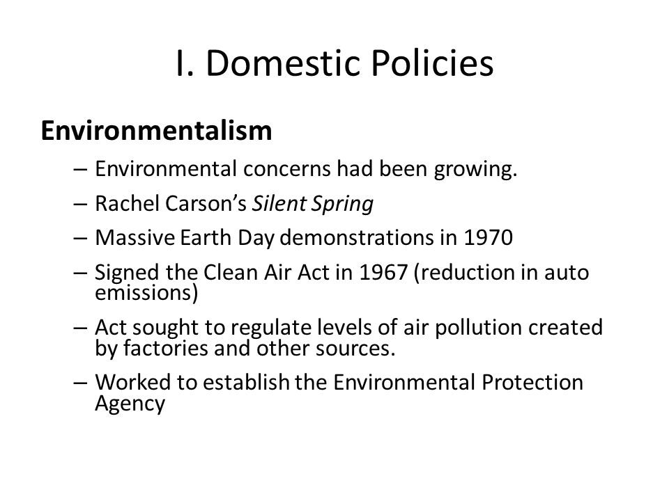I. Domestic Policies Environmentalism