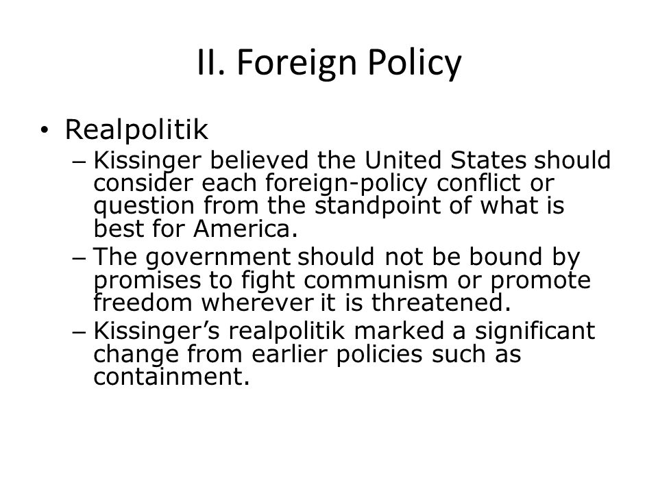 II. Foreign Policy Realpolitik