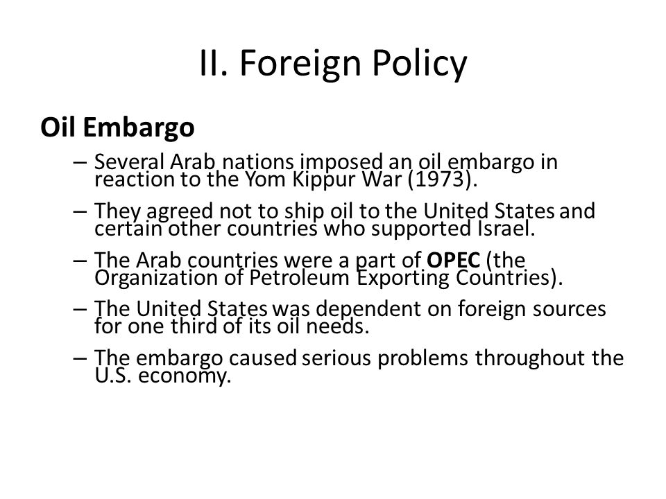 II. Foreign Policy Oil Embargo