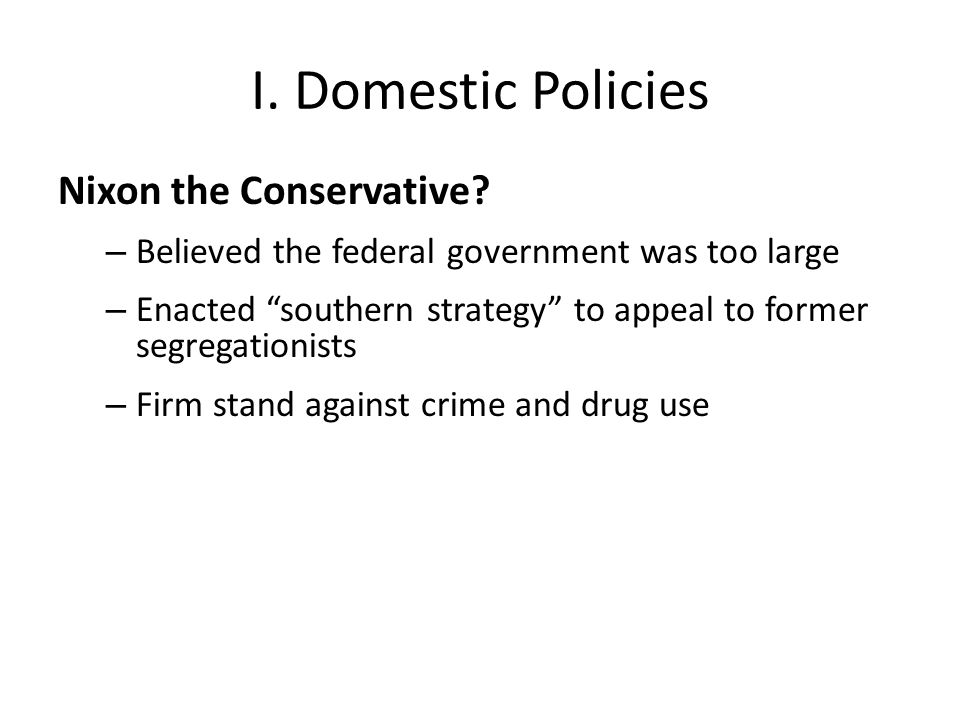 I. Domestic Policies Nixon the Conservative