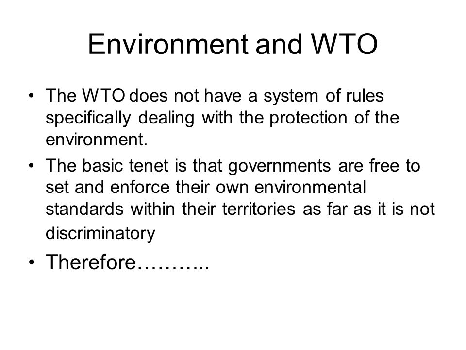 Environment and WTO Therefore………..