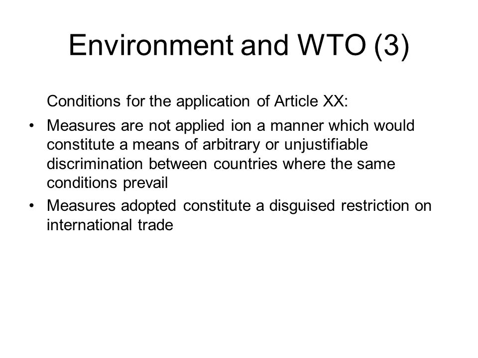 Environment and WTO (3) Conditions for the application of Article XX: