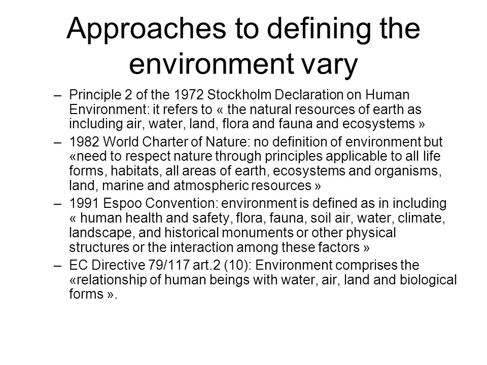 Approaches to defining the environment vary