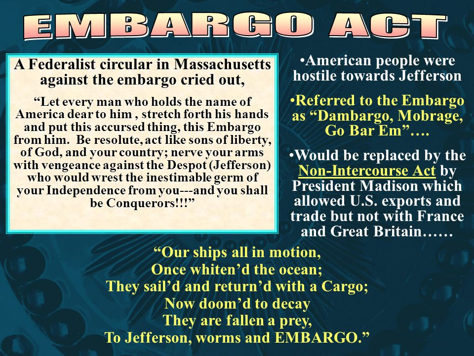 EMBARGO ACT American people were hostile towards Jefferson