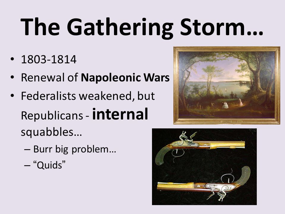 The Gathering Storm… 1803-1814 Renewal of Napoleonic Wars