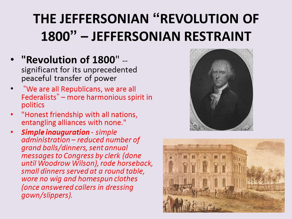 THE JEFFERSONIAN REVOLUTION OF 1800 – JEFFERSONIAN RESTRAINT