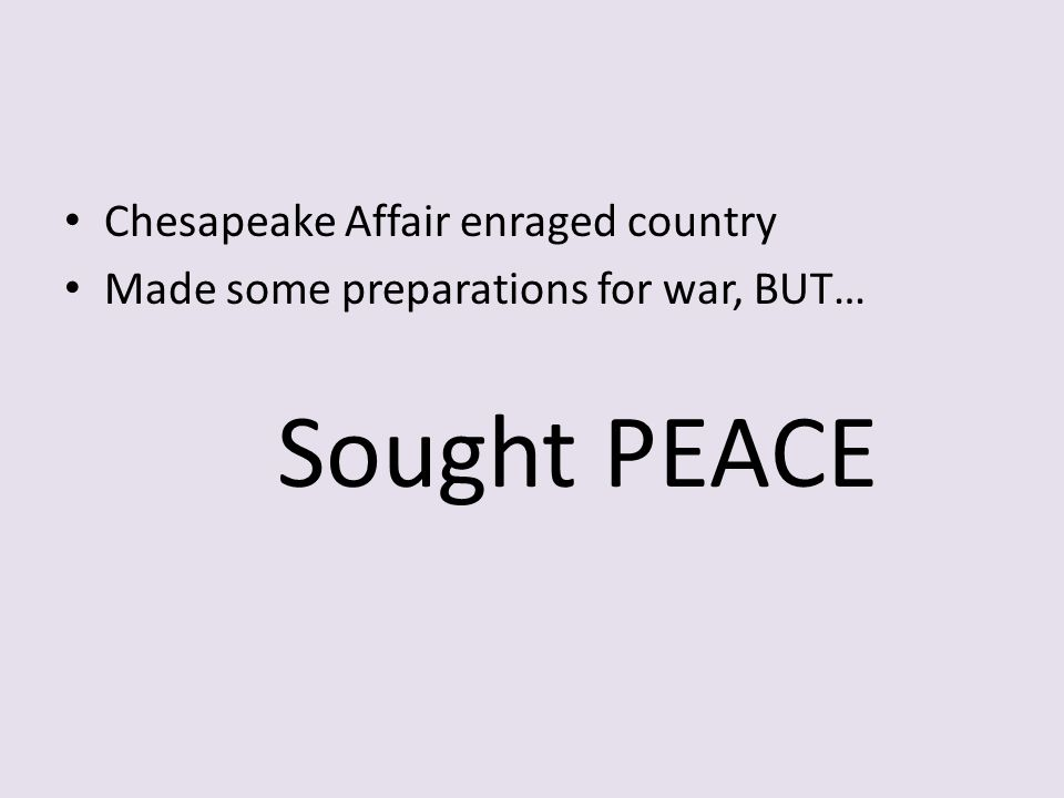 Sought PEACE Chesapeake Affair enraged country