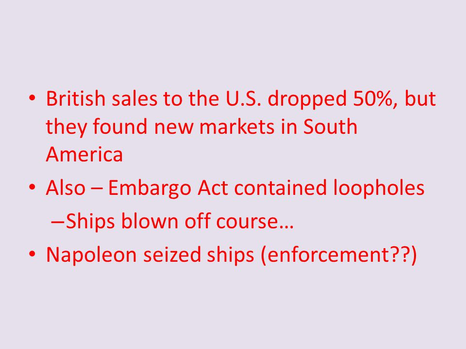 British sales to the U.S. dropped 50%, but they found new markets in South America