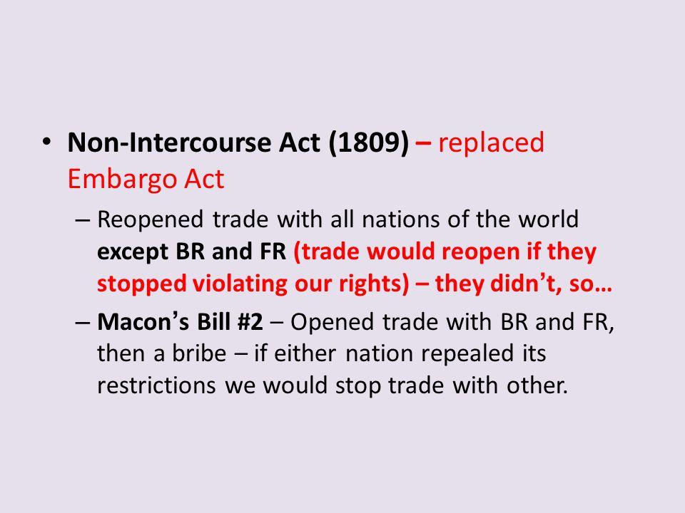 Non-Intercourse Act (1809) – replaced Embargo Act