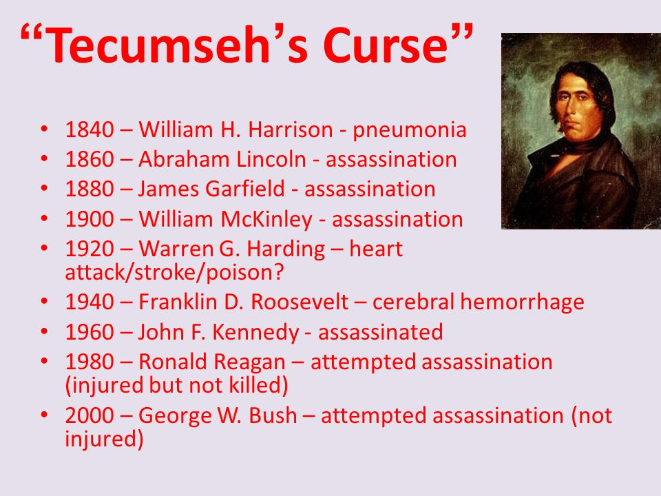Tecumseh's Curse 1840 – William H. Harrison - pneumonia