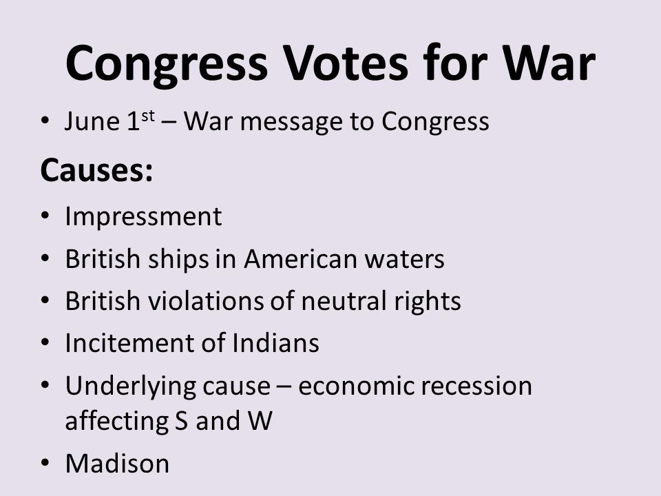 Congress Votes for War Causes: June 1st – War message to Congress
