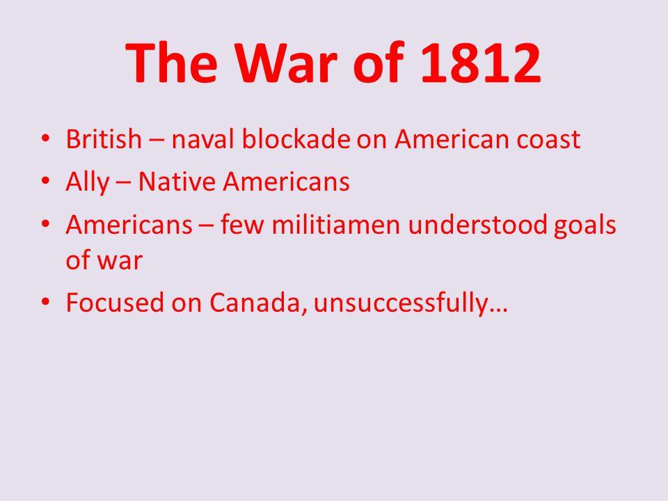 The War of 1812 British – naval blockade on American coast