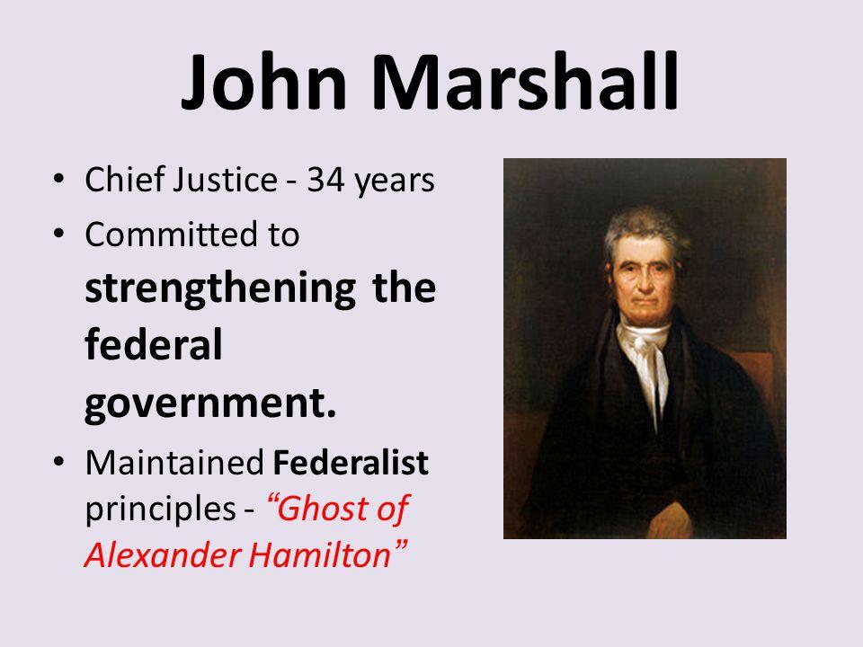 John Marshall Chief Justice - 34 years
