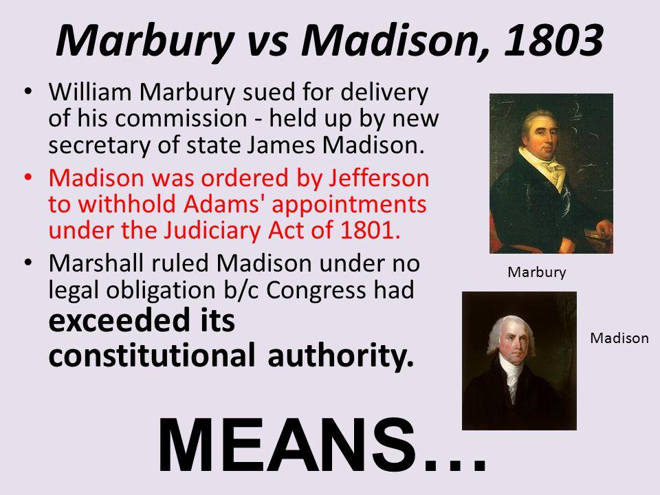 MEANS… Marbury vs Madison, 1803
