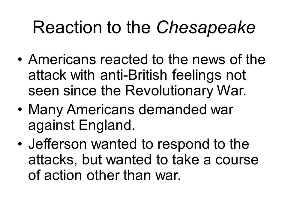 Reaction to the Chesapeake
