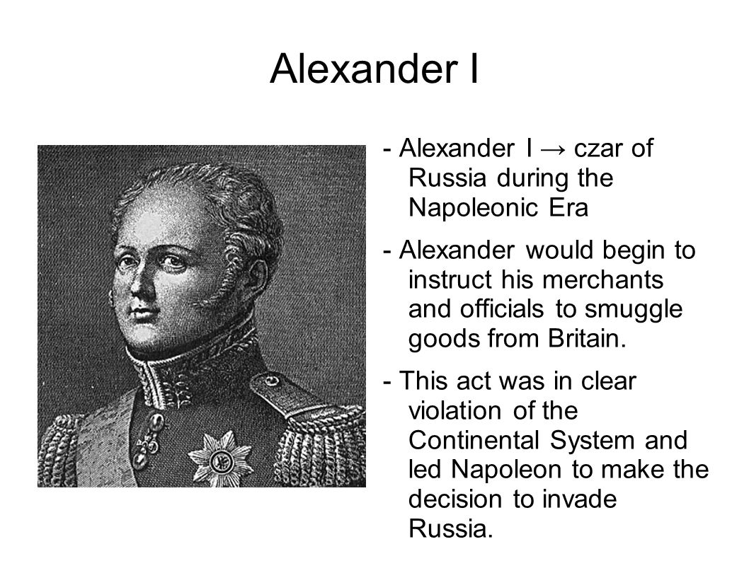 Alexander I - Alexander I → czar of Russia during the Napoleonic Era