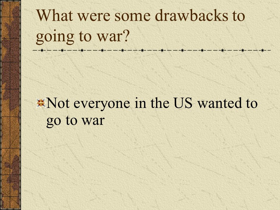 What were some drawbacks to going to war
