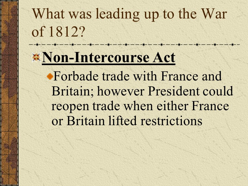 What was leading up to the War of 1812